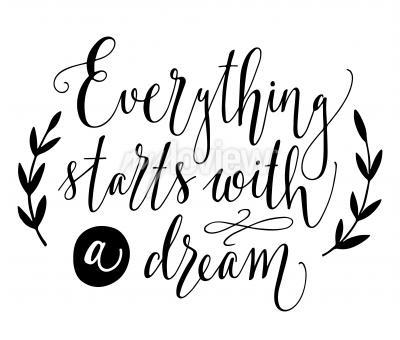 Plakát Vše začíná se snem inspirující citace