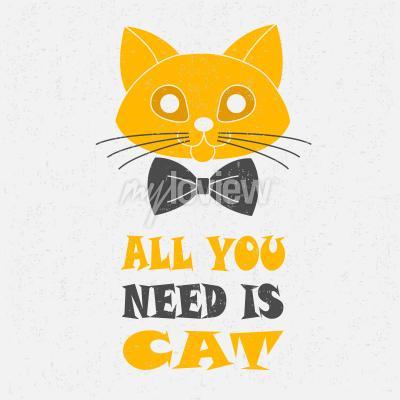 Plakát Vše, co potřebujete, je kočka