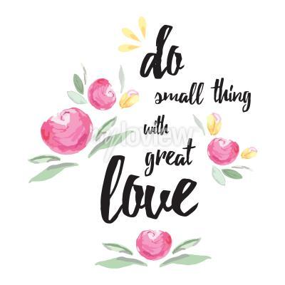Obraz Dělejte malou věc s velkou láskou